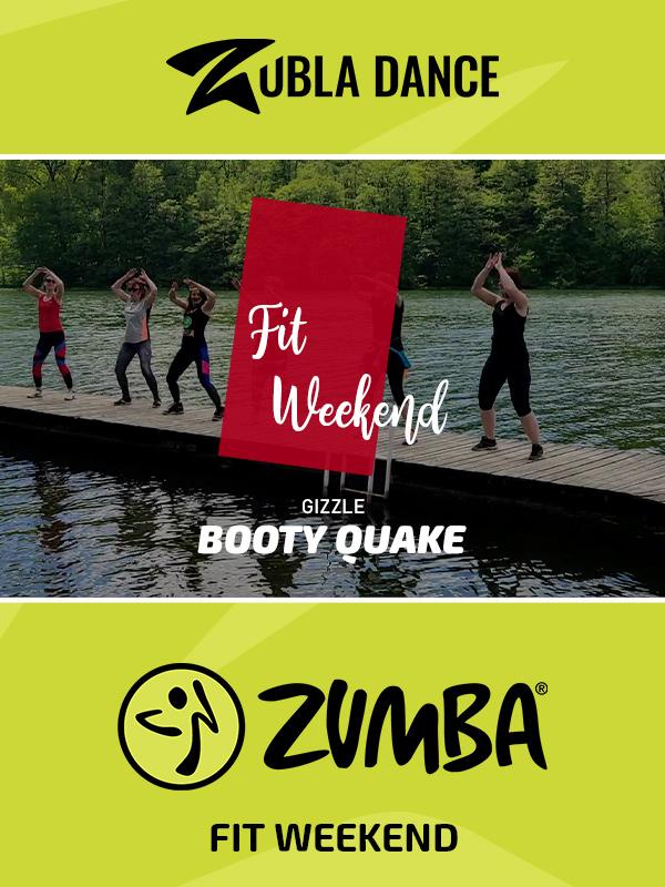 Fit Weekend Zubla Dance Booty Quake Zumba